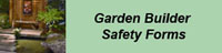 Garden Builder Safety Form